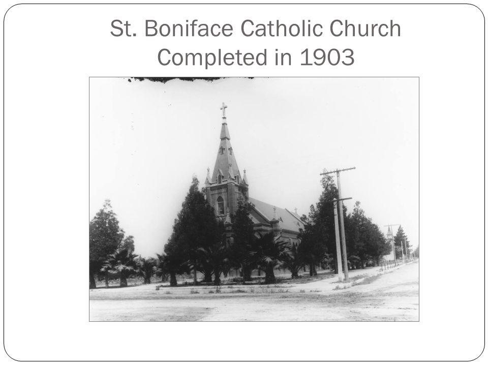 St. Boniface Catholic Church Completed in 1903