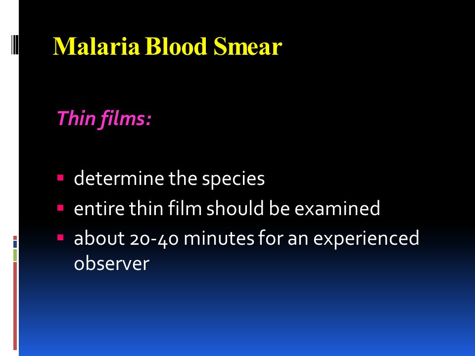 Malaria Blood Smear Thin films: determine the species