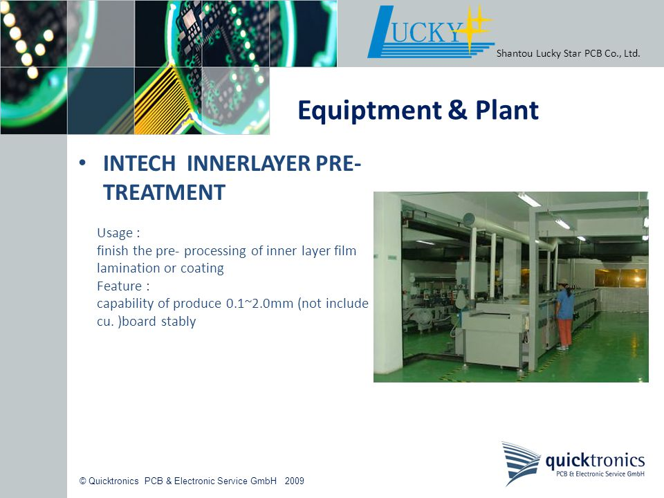 Equiptment & Plant INTECH INNERLAYER PRE-TREATMENT Usage :