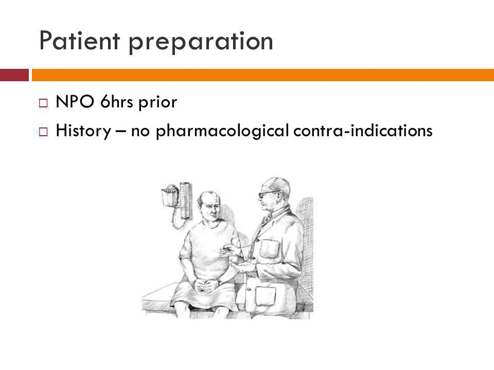 Patient preparation NPO 6hrs prior