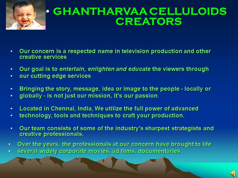 GHANTHARVAA CELLULOIDS CREATORS