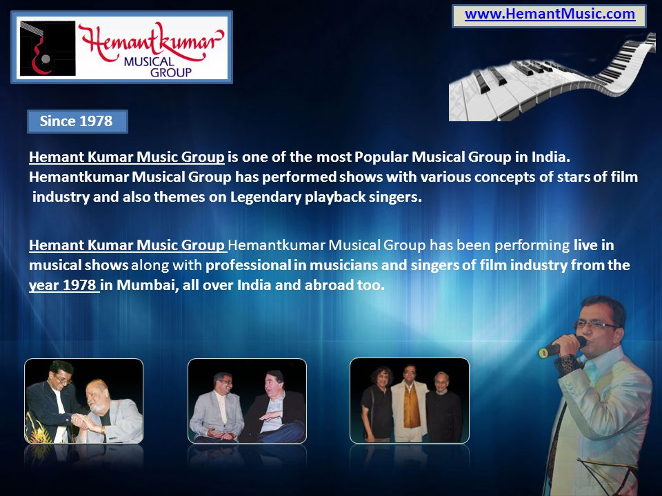 www.HemantMusic.com Since 1978. Hemant Kumar Music Group is one of the most Popular Musical Group in India.