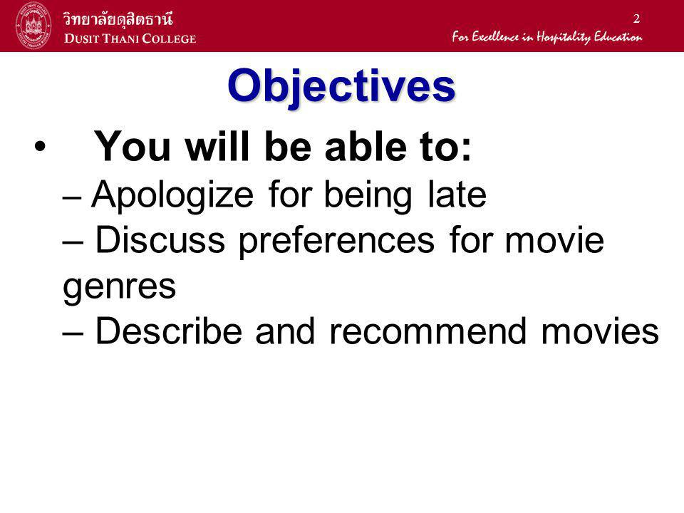 Objectives You will be able to: Discuss preferences for movie genres