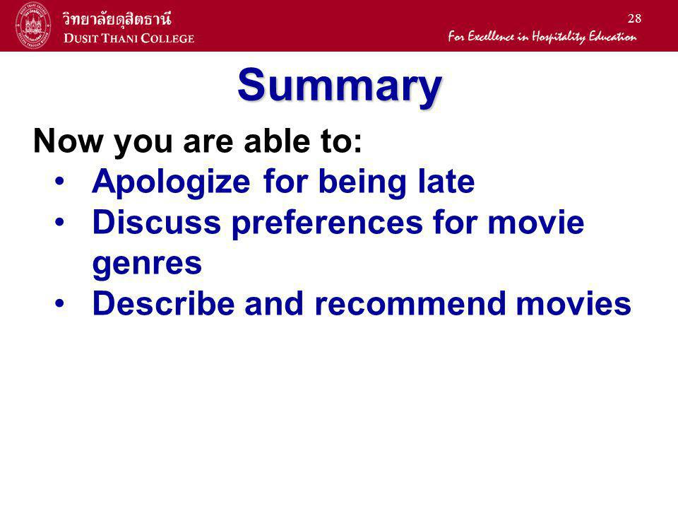Summary Now you are able to: Apologize for being late