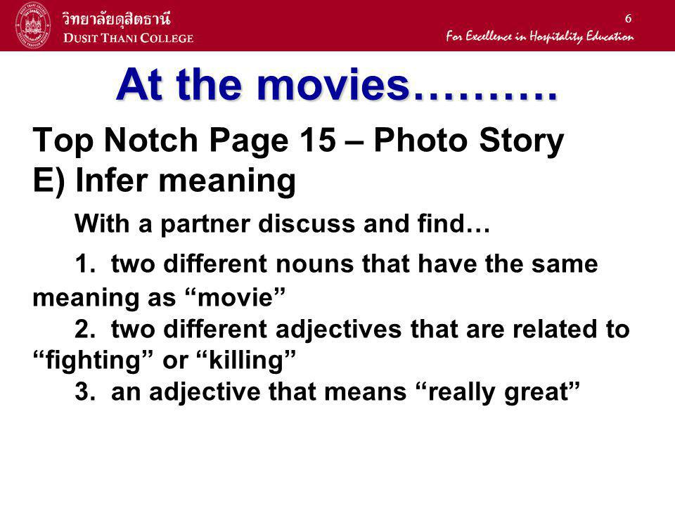 At the movies………. Top Notch Page 15 – Photo Story E) Infer meaning