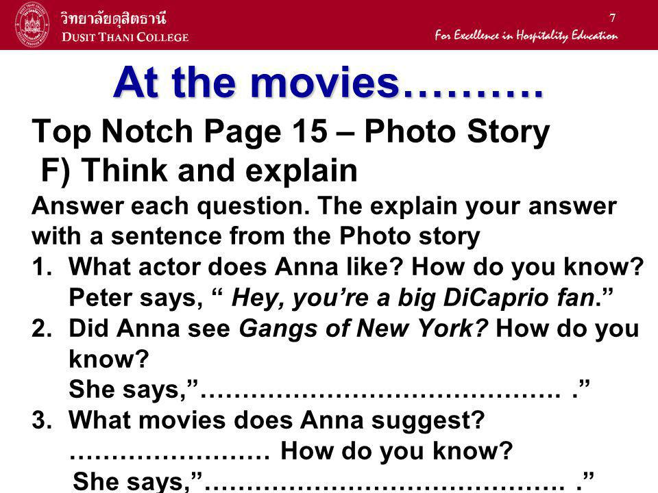 At the movies………. Top Notch Page 15 – Photo Story F) Think and explain