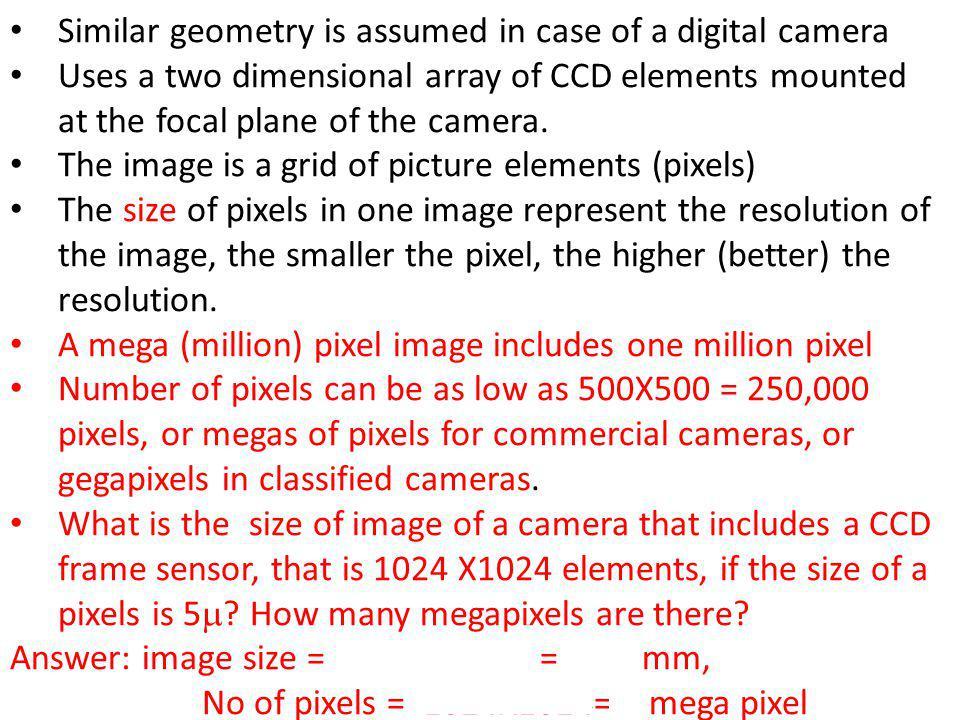 Similar geometry is assumed in case of a digital camera