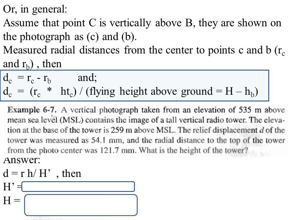 Or, in general: Assume that point C is vertically above B, they are shown on the photograph as (c) and (b).
