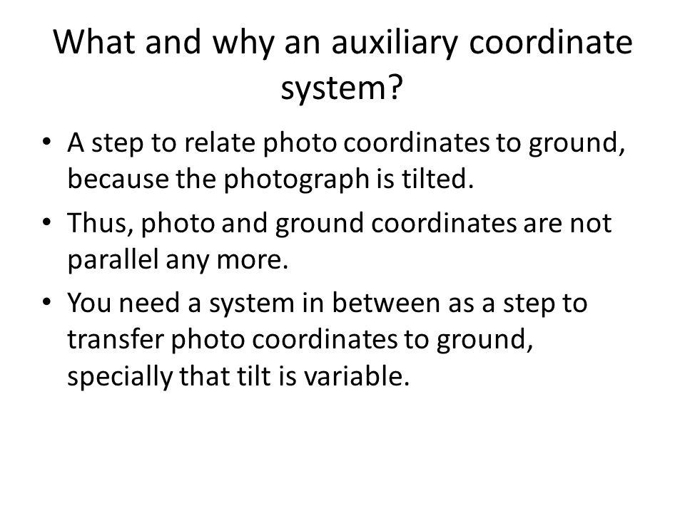 What and why an auxiliary coordinate system