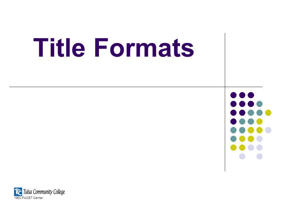 Title Formats NEC FACET Center