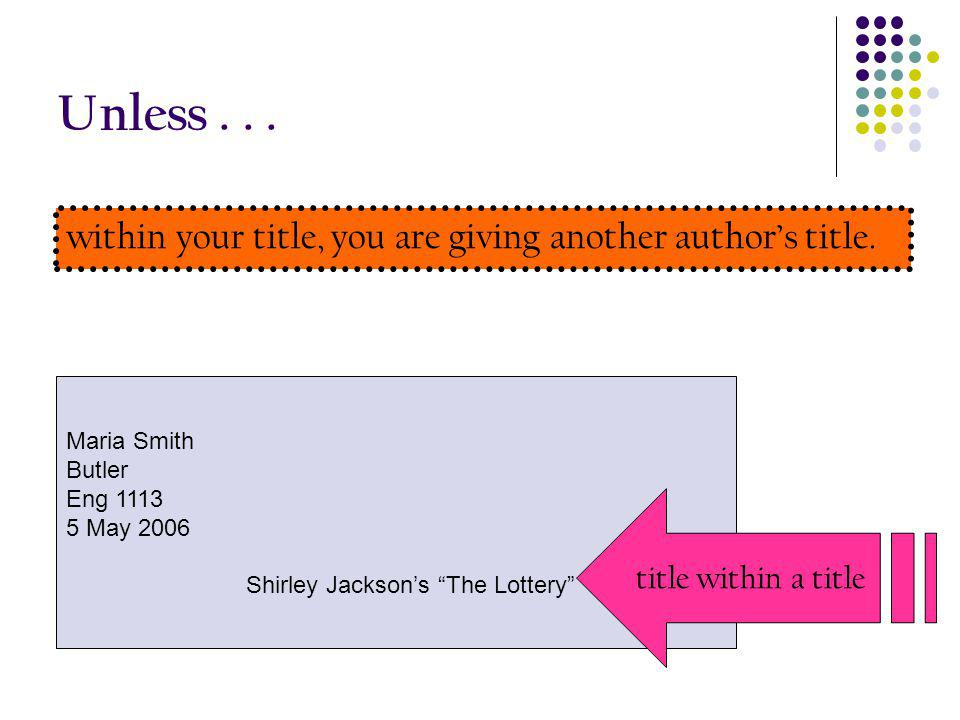 Unless . . . within your title, you are giving another author's title.