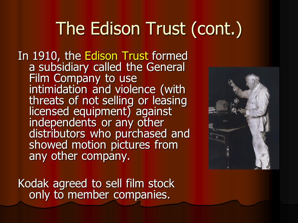 The Edison Trust (cont.)