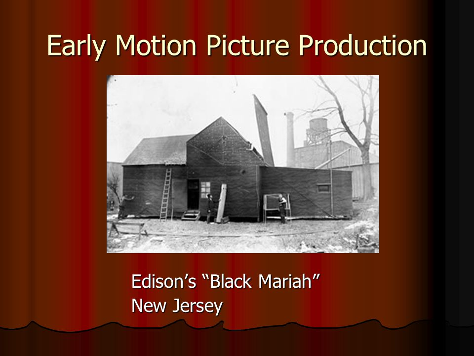 Early Motion Picture Production