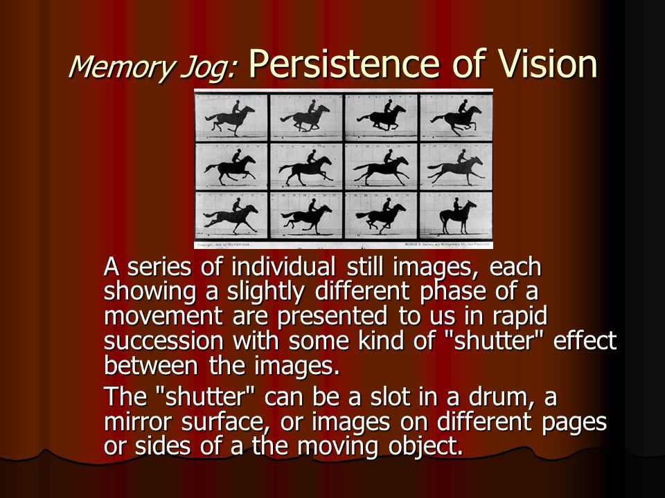 Memory Jog: Persistence of Vision