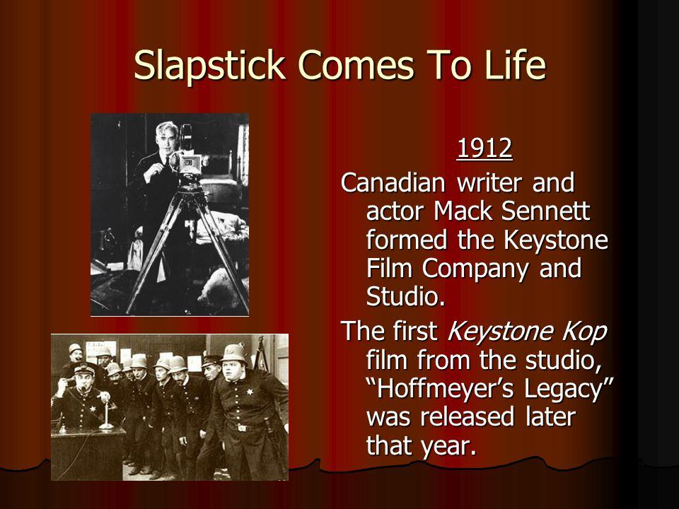 Slapstick Comes To Life