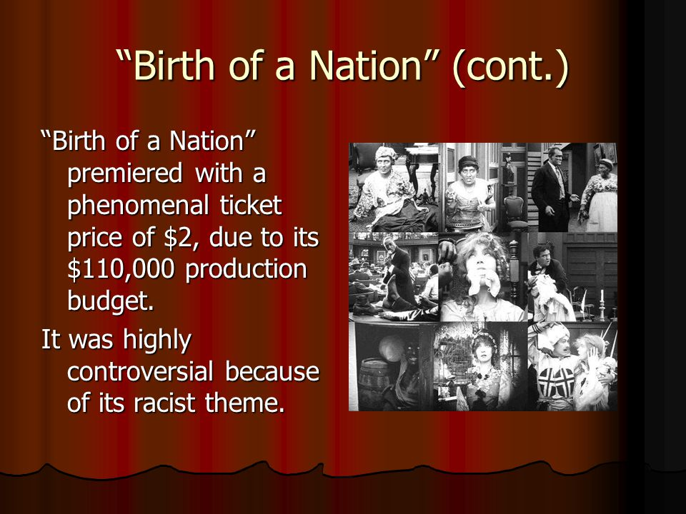 Birth of a Nation (cont.)