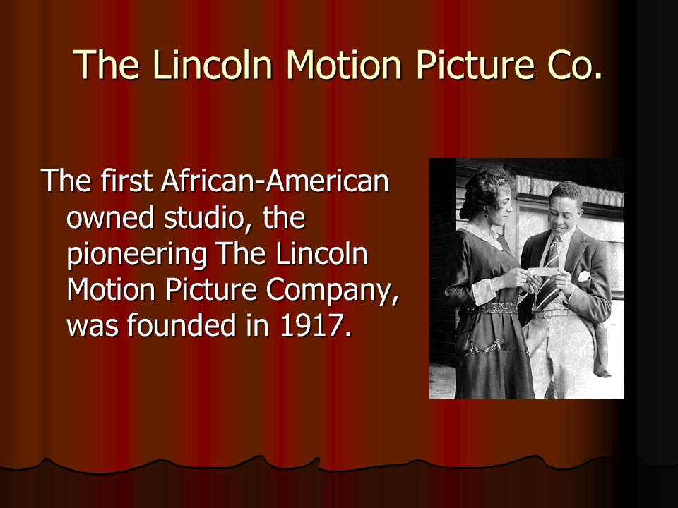 The Lincoln Motion Picture Co.