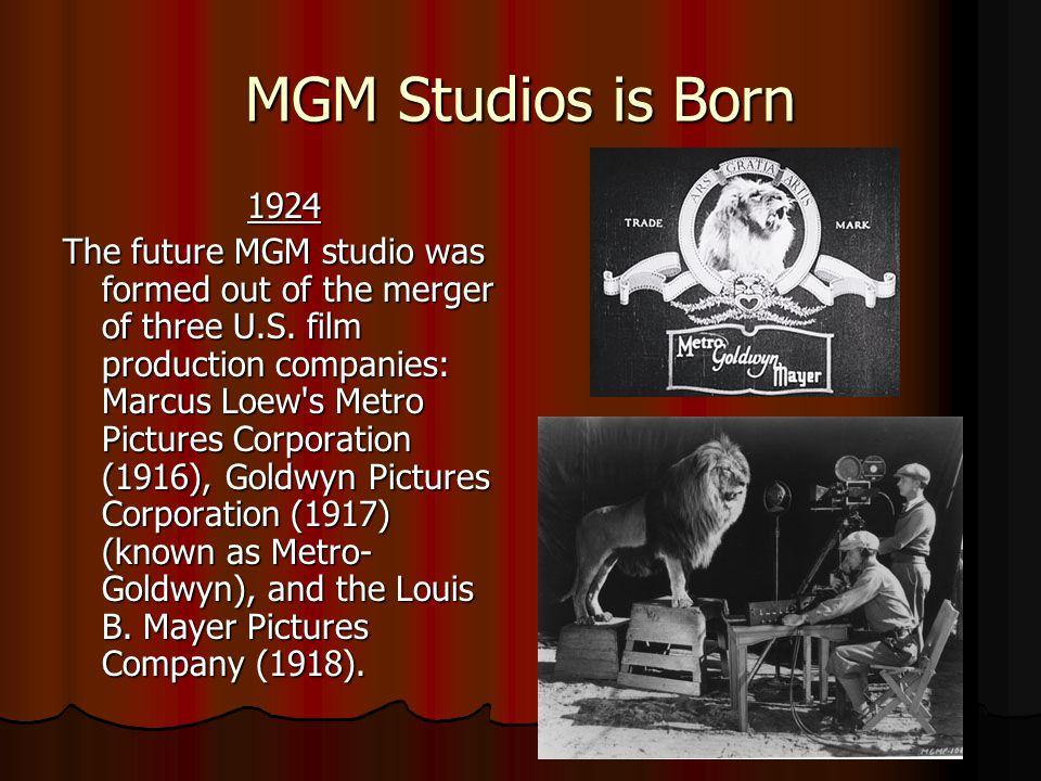 MGM Studios is Born 1924.