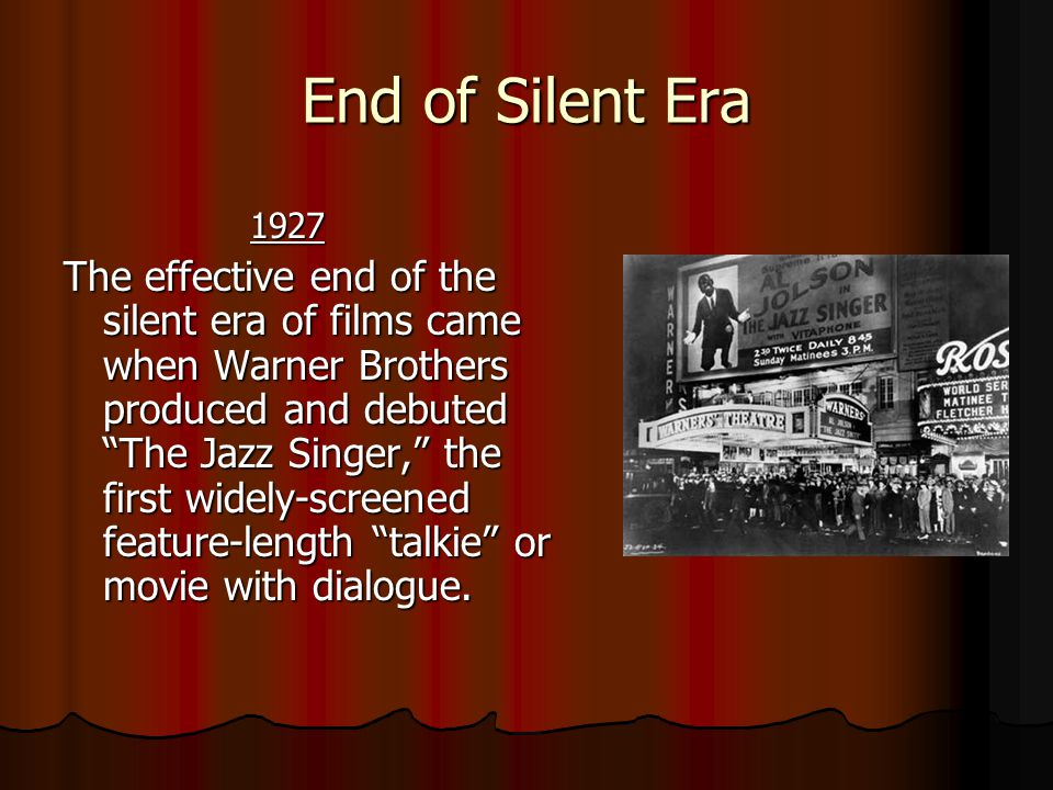End of Silent Era 1927.
