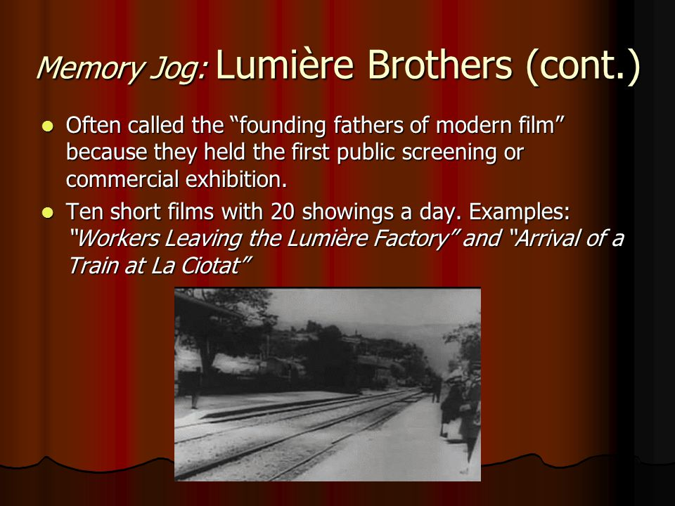 Memory Jog: Lumière Brothers (cont.)