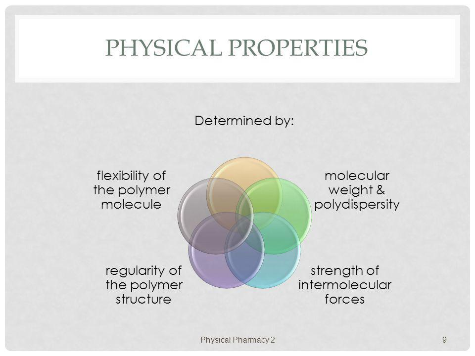 Physical Properties Determined by: molecular weight & polydispersity