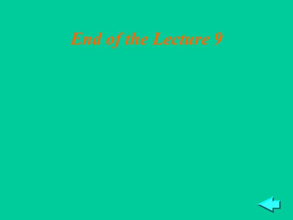 End of the Lecture 9