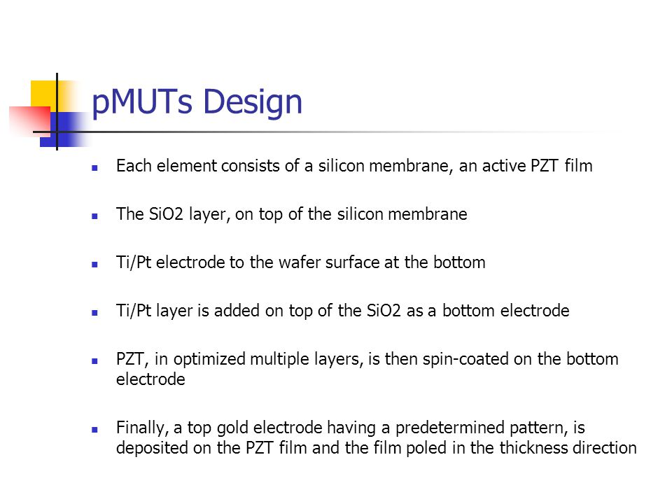 pMUTs Design Each element consists of a silicon membrane, an active PZT film. The SiO2 layer, on top of the silicon membrane.