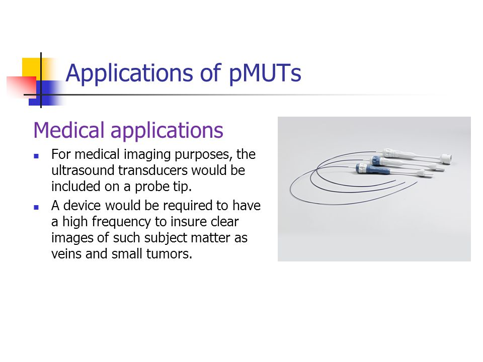 Applications of pMUTs Medical applications