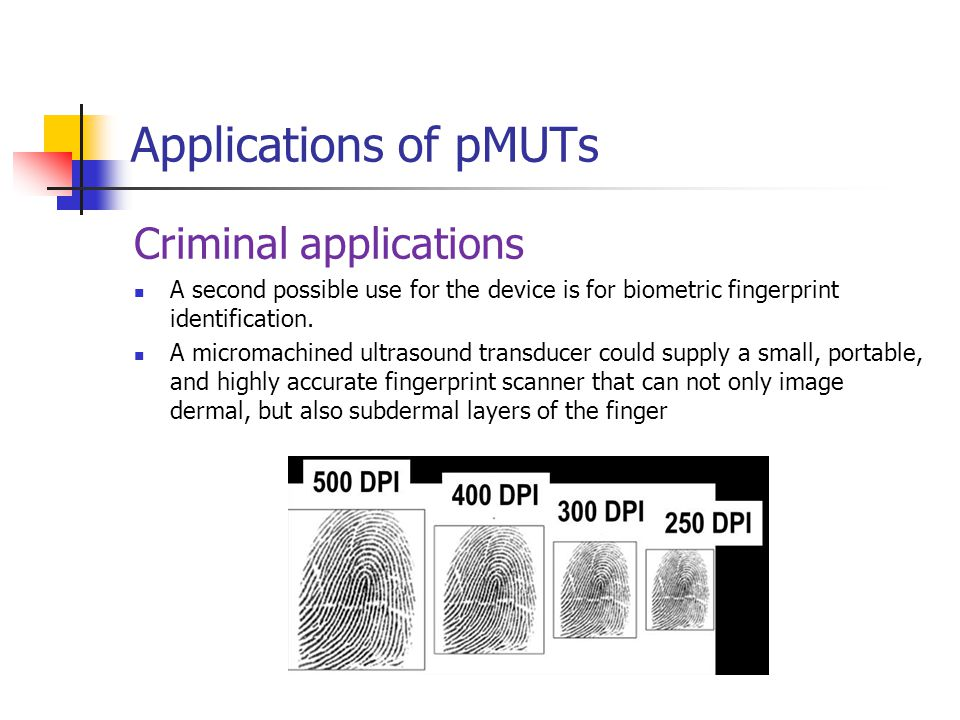 Applications of pMUTs Criminal applications