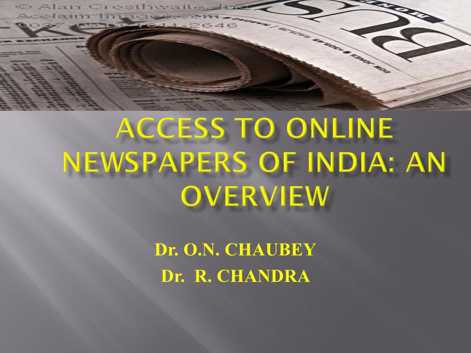 ACCESS TO ONLINE NEWSPAPERS OF INDIA: AN OVERVIEW