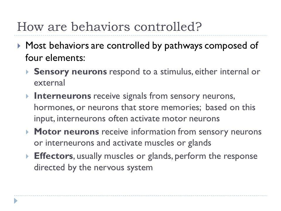 How are behaviors controlled