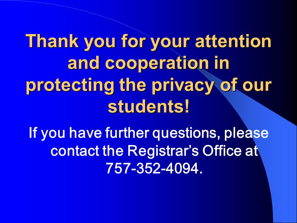 Thank you for your attention and cooperation in protecting the privacy of our students!