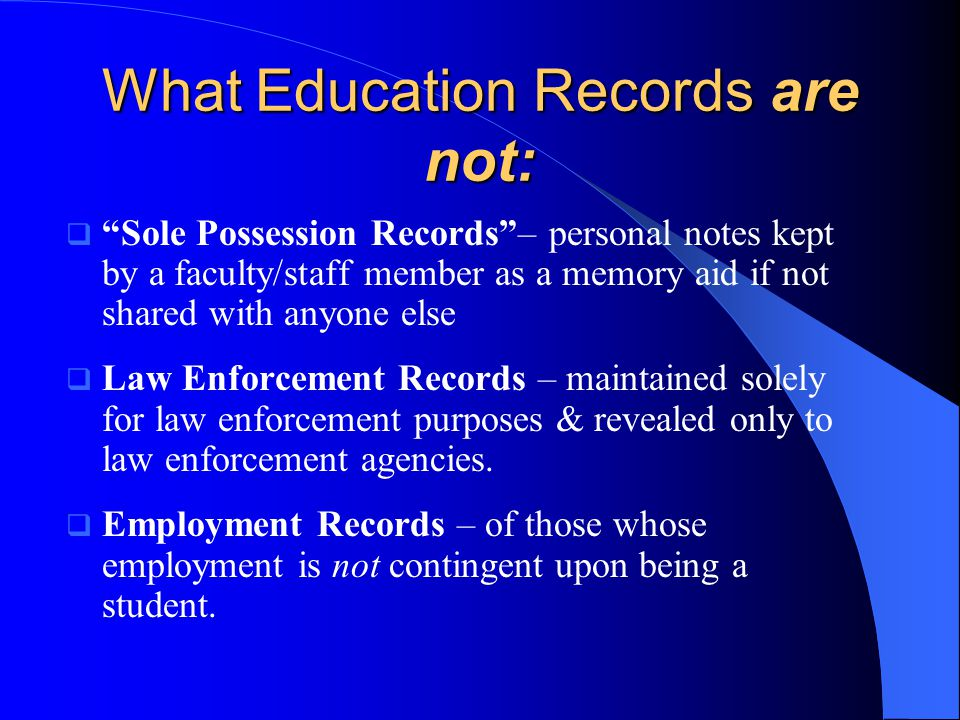 What Education Records are not: