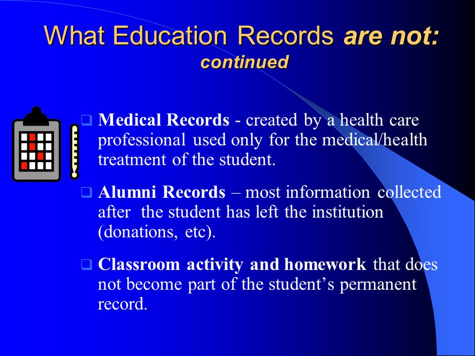 What Education Records are not: continued