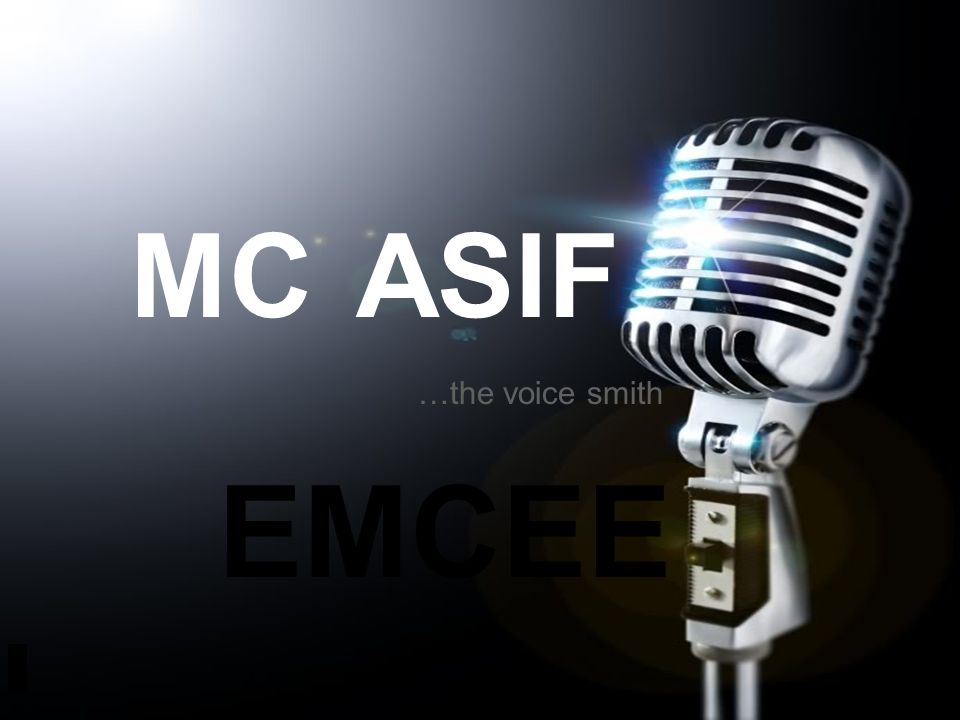 MC ASIF …the voice smith EMCEE