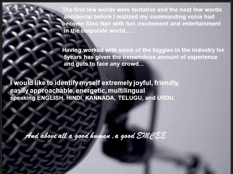 And above all a good human ,a good EMCEE..