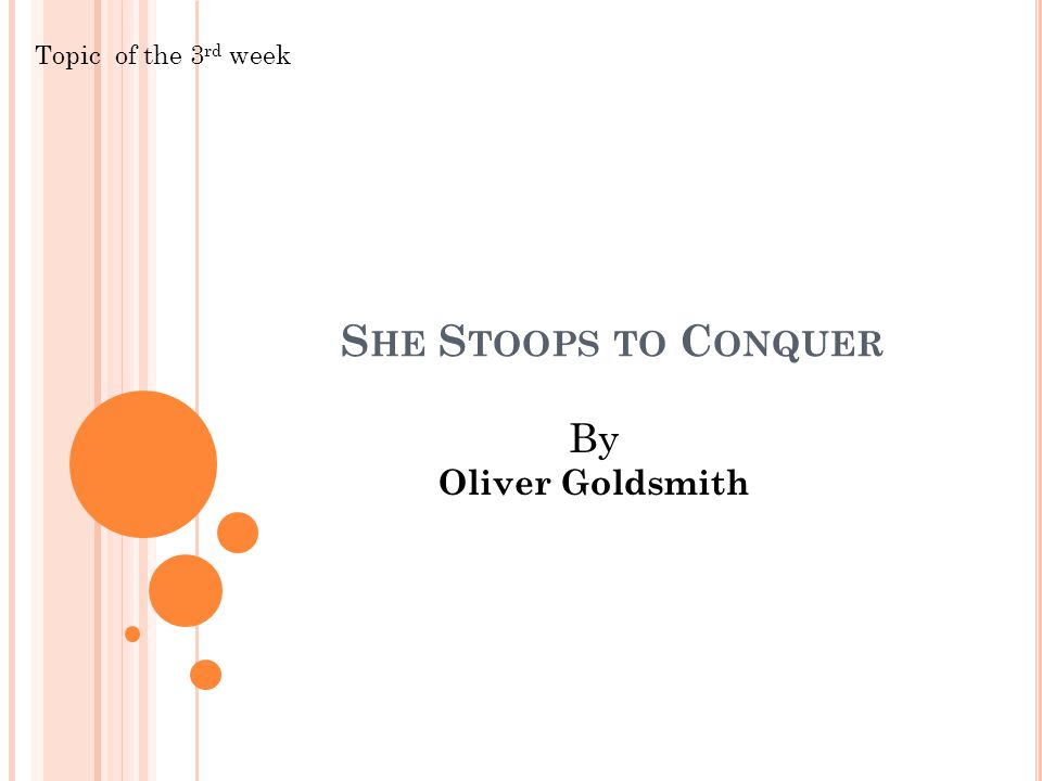 Topic Of The 3rd Week She Stoops To Conquer By Oliver Goldsmith