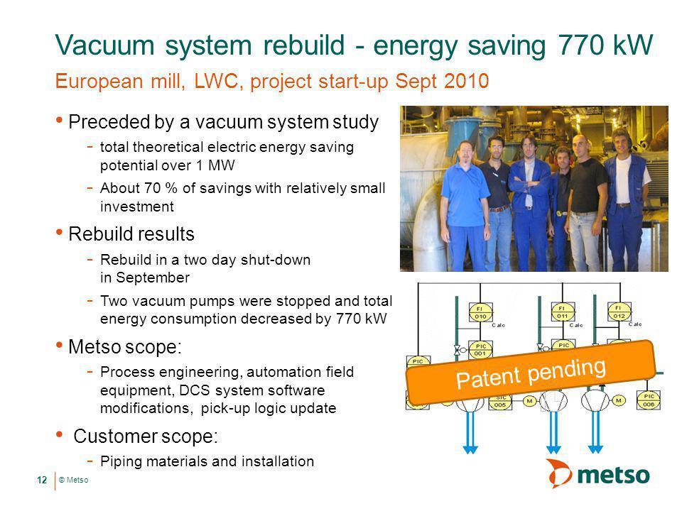 Vacuum system rebuild - energy saving 770 kW