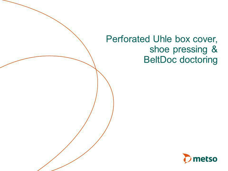 Perforated Uhle box cover, shoe pressing & BeltDoc doctoring
