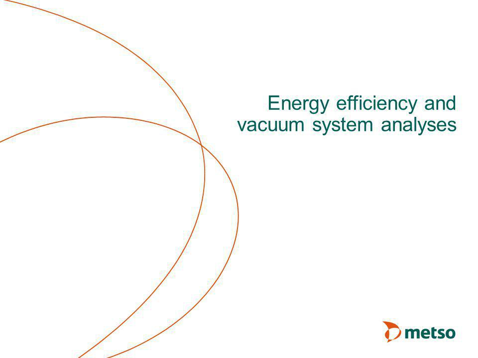 Energy efficiency and vacuum system analyses