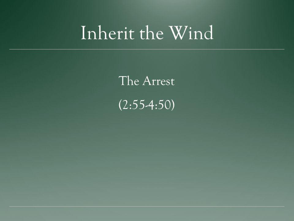 Inherit the Wind The Arrest (2:55-4:50)