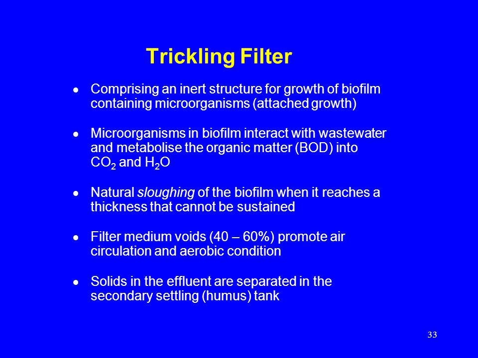 Trickling Filter Comprising an inert structure for growth of biofilm containing microorganisms (attached growth)