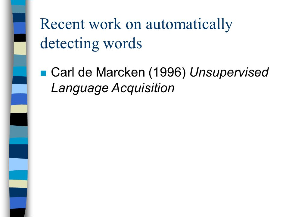 Recent work on automatically detecting words