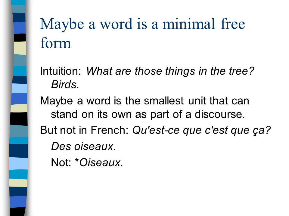 Maybe a word is a minimal free form