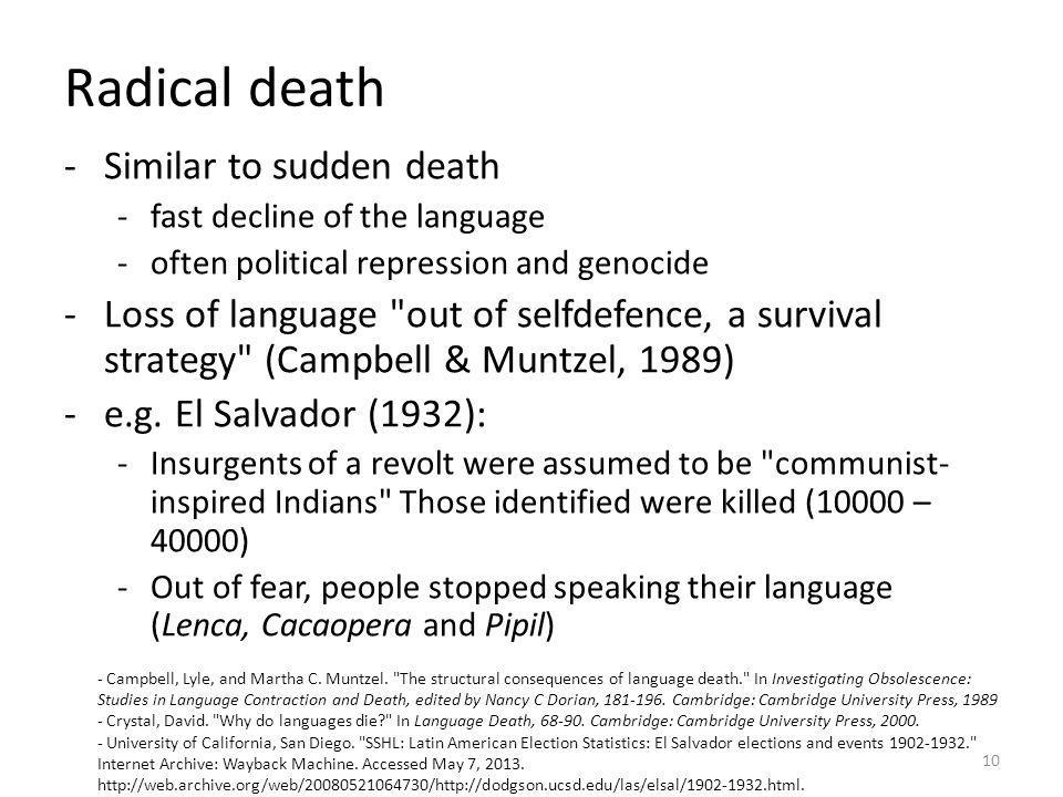 Radical death Similar to sudden death