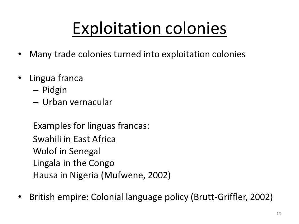 Exploitation colonies