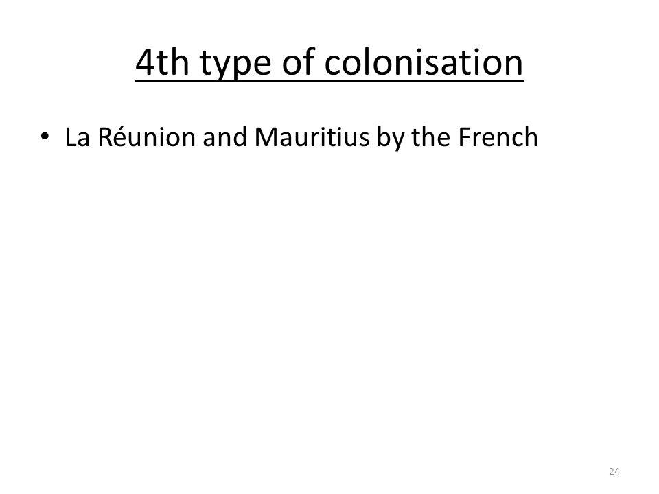 4th type of colonisation