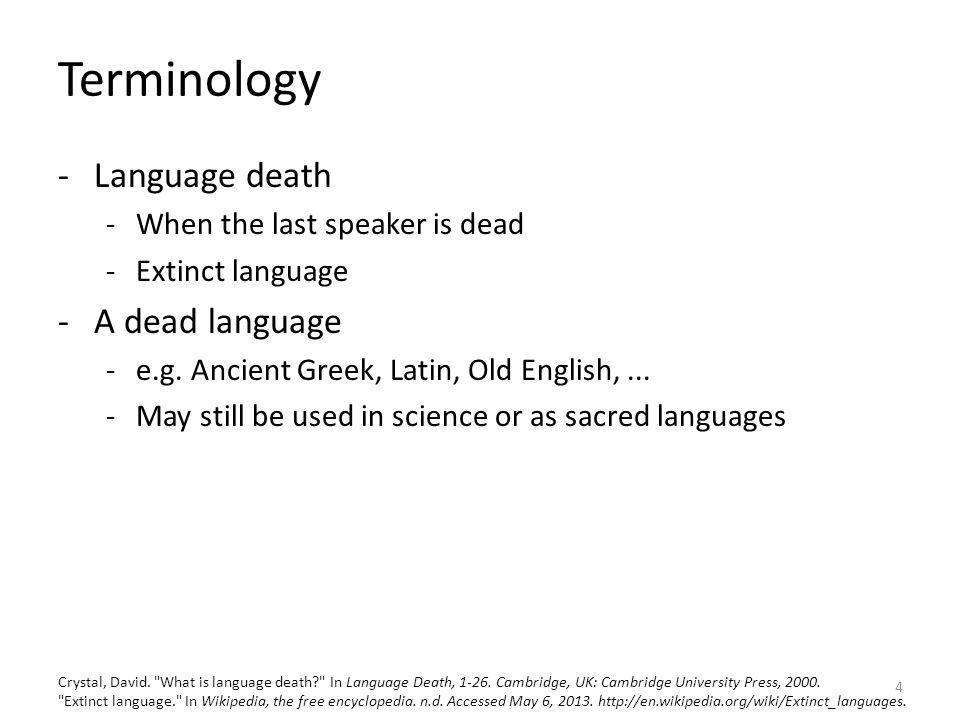 Terminology Language death A dead language