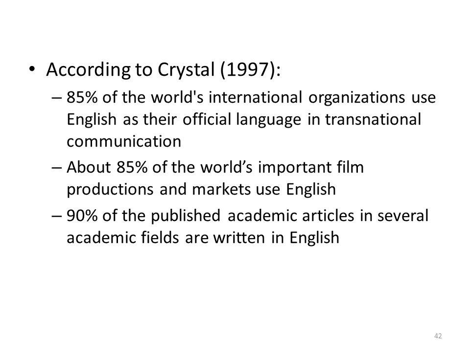 According to Crystal (1997):