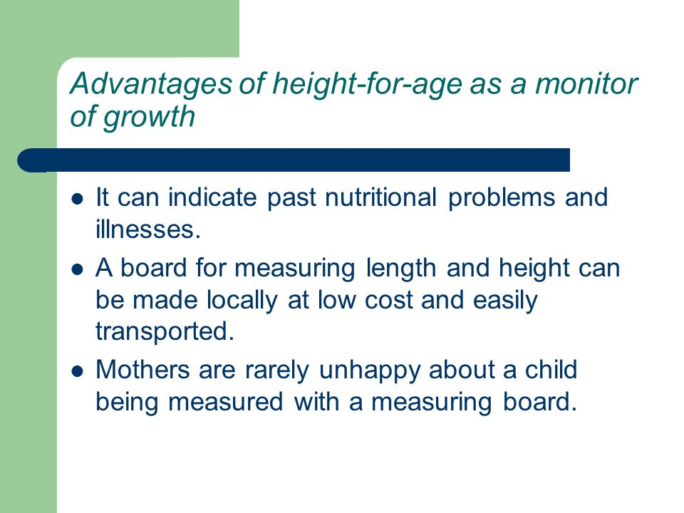 Advantages of height-for-age as a monitor of growth